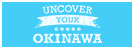 Uncover your okinawa